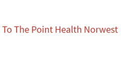 To The Point Health Norwest
